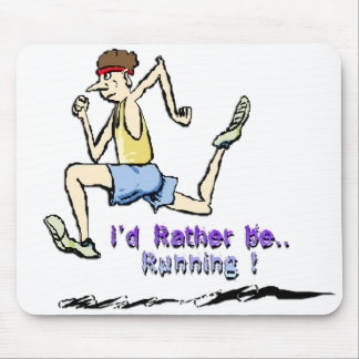 I'd Rather Be Running Mouse Mat