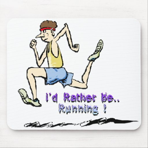 I'd Rather Be Running Mousepad