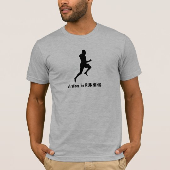 I'd rather be RUNNING! T-Shirt