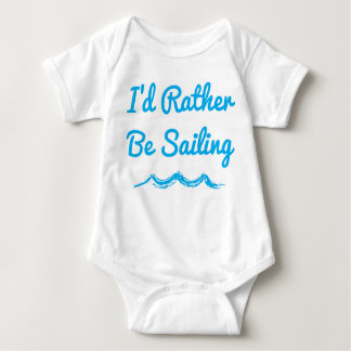 I'd Rather Be Sailing Baby Jumpsuit T Shirt
