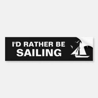 I'd Rather be Sailing Bumper Sticker