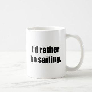 I'd Rather Be Sailing Classic White Coffee Mug