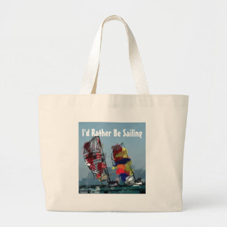 I'd Rather Be Sailing Large Tote Bag