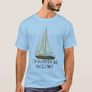 I'd Rather Be Sailing mens t-shirt