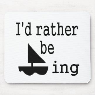 I'd rather be sailing mouse mat