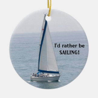 I'd rather be SAILING!  Ornament