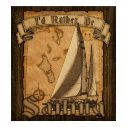 I'd Rather Be Sailing Posters