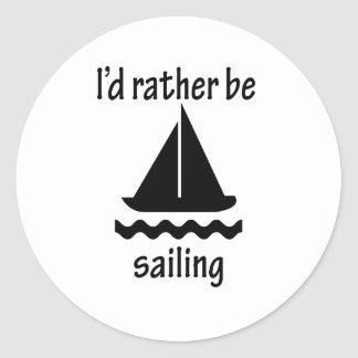 I'd Rather Be Sailing Round Sticker