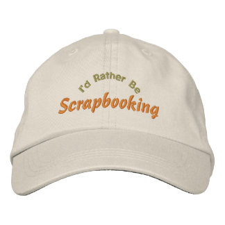 I'd Rather Be Scrapbooking Embroidery Hat Embroidered Hat