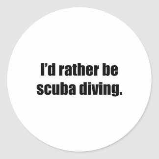 I'd Rather Be Scuba Diving Stickers