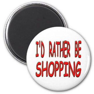 i'd rather be shopping 6 cm round magnet