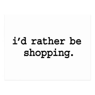 i'd rather be shopping. postcard