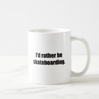 I'd Rather Be Skateboarding Basic White Mug