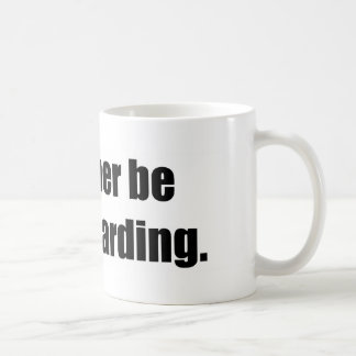 I'd Rather Be Skateboarding Coffee Mug