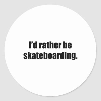 I'd Rather Be Skateboarding Round Stickers