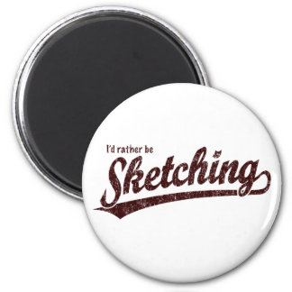 I'd rather be sketching 6 cm round magnet