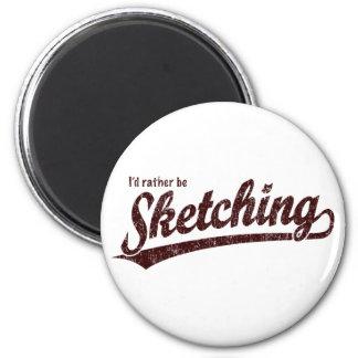 I'd rather be sketching refrigerator magnets