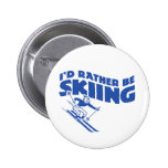 I'd Rather Be Skiing (male) Pin