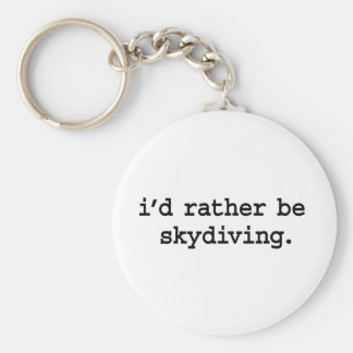 i'd rather be skydiving. basic round button key ring