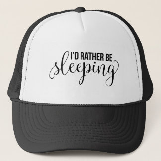 I'd Rather Be Sleeping Trucker Hat