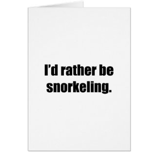 I'd Rather Be Snorkeling Card