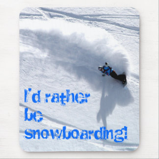 I'd rather be snowboarding mouse matt mouse mat