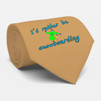 I'd rather be snowboarding tie