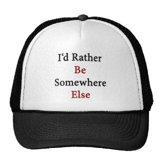 I'd Rather Be Somewhere Else Trucker Hat