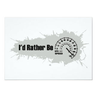 I'd Rather Be Speeding 13 Cm X 18 Cm Invitation Card