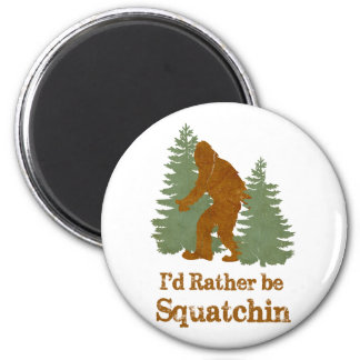 I'd Rather Be Squatchin 6 Cm Round Magnet