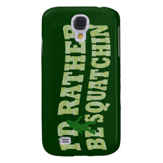 I'd rather be squatchin galaxy s4 cases