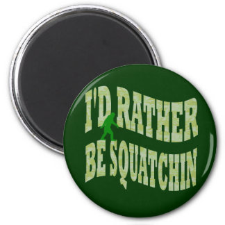 I'd rather be Squatchin green camo 6 Cm Round Magnet