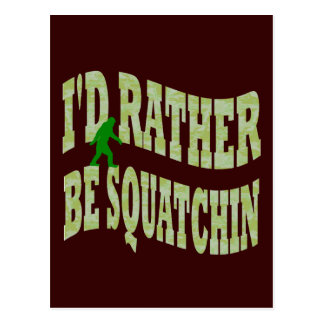 I'd rather be Squatchin green camo Postcard