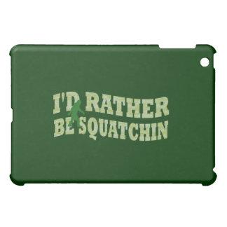 I'd rather be squatchin iPad mini cover