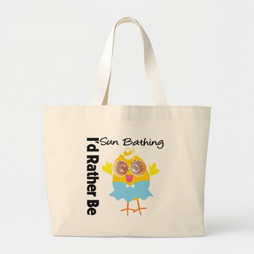 I'd Rather Be Sun Bathing Chick Tote Bag
