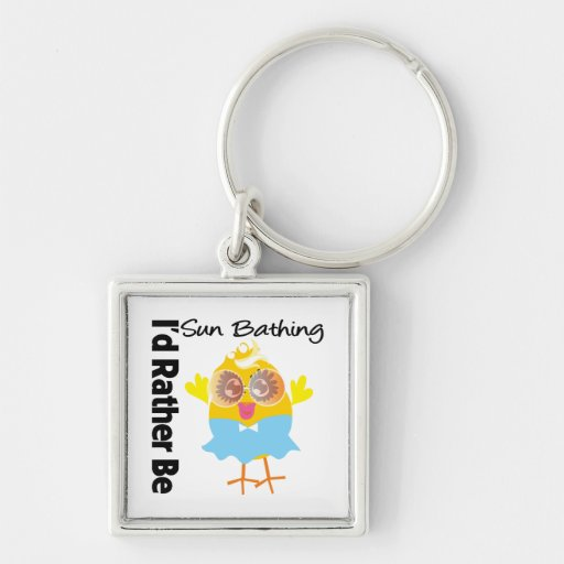 I'd Rather Be Sun Bathing Chick Key Chains