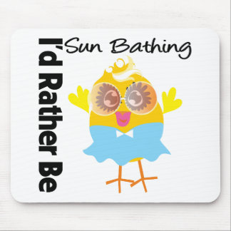 I'd Rather Be Sun Bathing Chick Mousepads