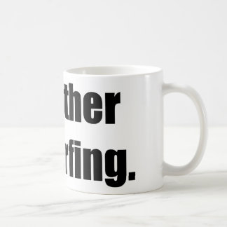 I'd Rather Be Surfing Basic White Mug