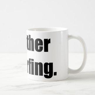 I'd Rather Be Surfing Basic White Mug