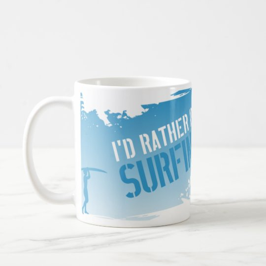 I'd Rather be Surfing Coffee Mug