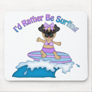 I'd Rather Be Surfing Pug Girl Tees and Gifts Mousepads