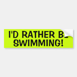I'D RATHER BE SWIMMING BUMPER STICKERS