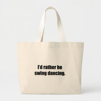 I'd Rather Be Swing Dancing Large Tote Bag