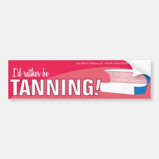 I'd rather be Tanning-Bumper sticker