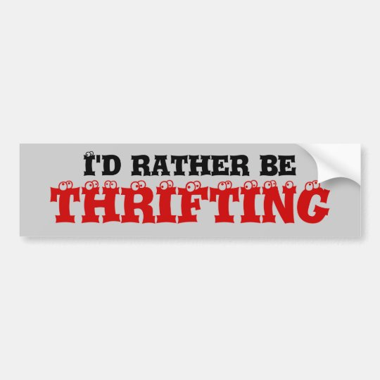 I'd rather be thrifting bumper sticker