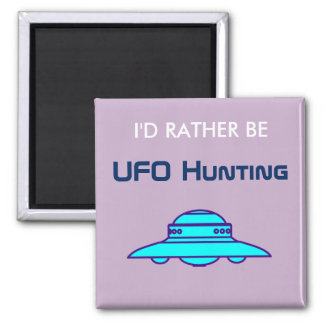 I'd Rather Be UFO Hunting Magnet