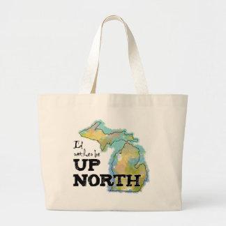 I'd rather be Up North Michigan Tote Bag