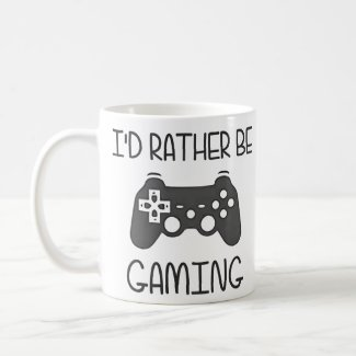 I'd Rather Be Video Gaming Mug