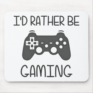 I'd Rather Be Video Gaming Mouse Pad