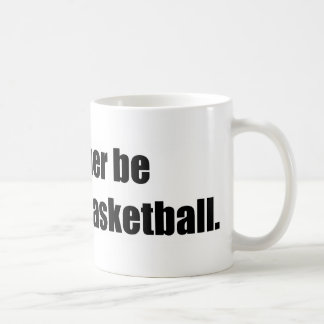I'd Rather Be Watching Basketball Classic White Coffee Mug